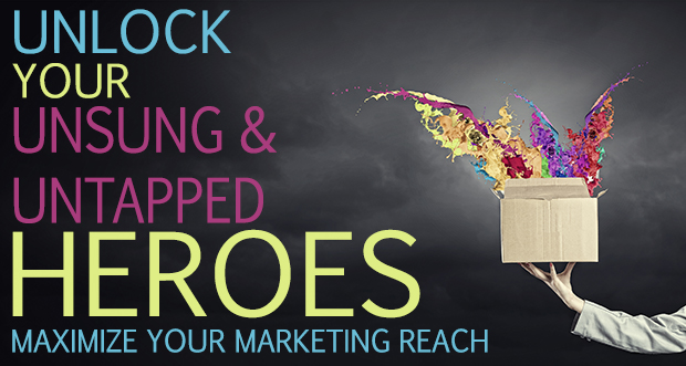 Unlock Your Unsung and Untapped Heroes