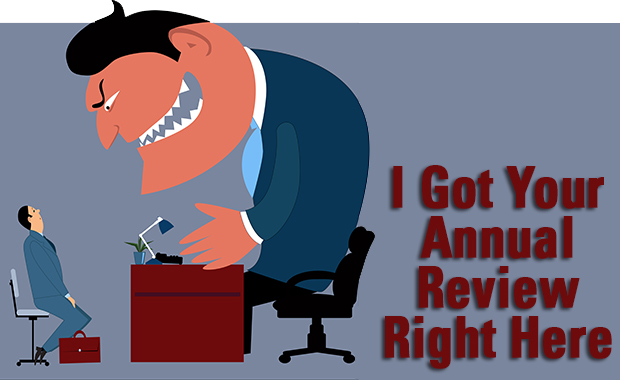 I Got Your Annual Review Right Here