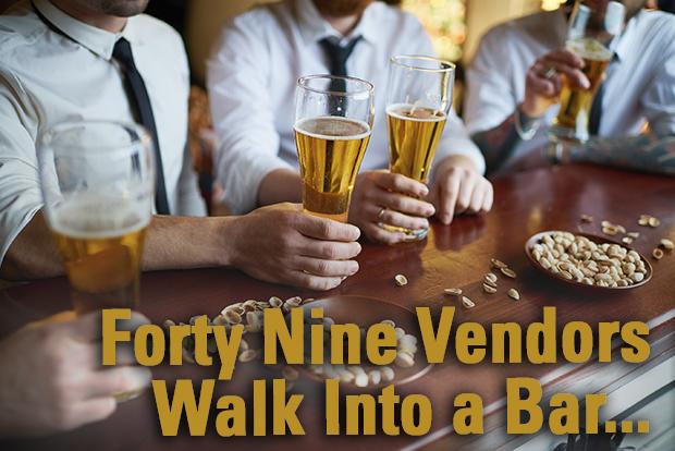 Forty Nine Vendors Walk Into a Bar...