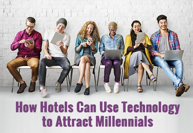 How Hotels Can Use Technology to Attract Millennials