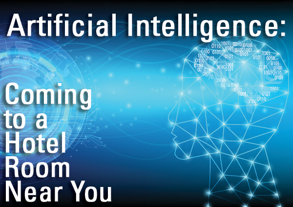 Artificial Intelligence: Coming to a Hotel Room Near You
