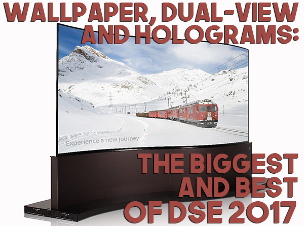 Wallpaper, Dual-View and Holograms: The Biggest and Best of DSE 2017
