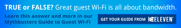 Eleven | Mythbusters Guide to Guest Wi-Fi