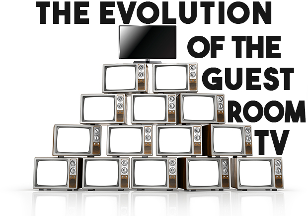 The Evolution of the Guest Room TV